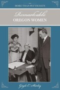 More Than Petticoats: Remarkable Oregon Women