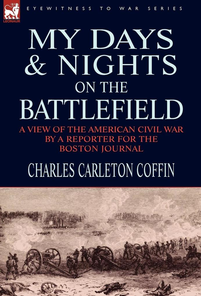 My Days and Nights on the Battlefield als Buch ...