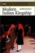 Modern Indian Kingship: Tradition, Legitimacy and Power in Jodhpur