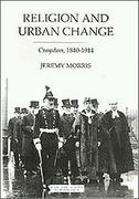 Religion and Urban Change: Croydon, 1840-1914