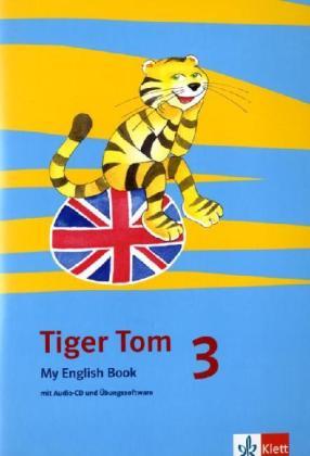 Tiger Tom. Für den Beginn ab Klasse 3. My Engli...