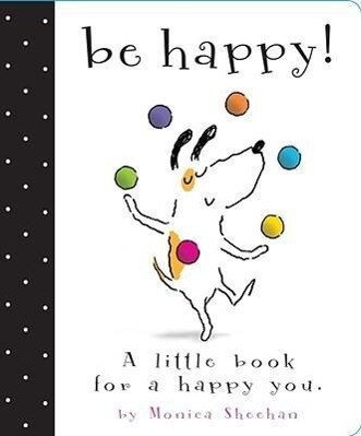 Be Happy!: A Little Book for a Happy You als Bu...