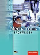 Mechatronik. Schülerbuch. Fachwissen