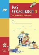 Das Sprachbuch 4 Arbeitsheft mit CD-ROM Ausgabe E