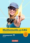 Fokus Mathematik 11. Jahrgangsstufe. Gymnasiale Oberstufe Bayern. CAS-Arbeitsheft