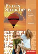 Praxis Sprache 6. Arbeitsheft. Realschule, Gesamtschule