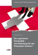 Die organisierte Kriminalität – eine Bedrohung für den Finanzplatz Schweiz?