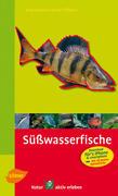Steinbachs Naturführer Süßwasserfische