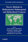 Survey Methods in Multinational, Multiregional, and Multicultural Contexts