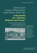 """Lodz jenseits von """"Fabriken, Wildwest und Provinz"""""""