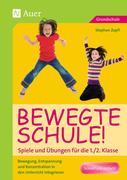 Bewegte Schule! Spiele und Übungen für die 1./2. Klasse
