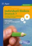 Individuell fördern: Deutsch 7. Schreiben