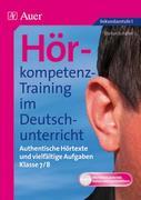 Hörkompetenz-Training im Deutschunterricht. Klasse 7/8