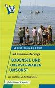Mit Kindern unterwegs - Bodensee und Oberschwaben umsonst
