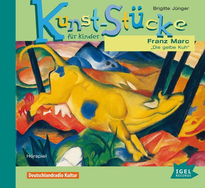 Kunst-Stücke für Kinder 05. Franz Marc. Die gel...