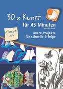 30 x Kunst für 45 Minuten Klasse 3/4