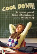 Cool down! Entspannungs- und Konzentrationsübungen im Schulalltag