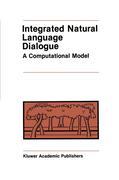 Integrated Natural Language Dialogue:: A Computational Model