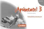 ¡Apúntate! - Ausgabe 2008 - Band 3 - Vokabeltaschenbuch