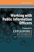 Working with Public Information Officers: A Supplement to Explaining Research