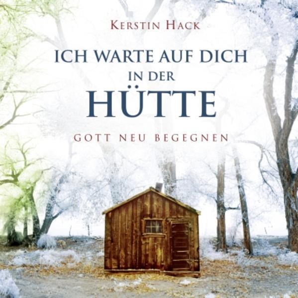 Ich warte auf dich in der Hütte als Buch