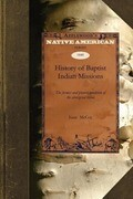 History of Baptist Indian Missions: The Former and Present Condition of the Aboriginal Tribes