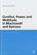 Conflict, Power, and Multitude in Machiavelli and Spinoza: Tumult and Indignation
