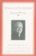 Virgilio Elizondo: Spiritual Writings