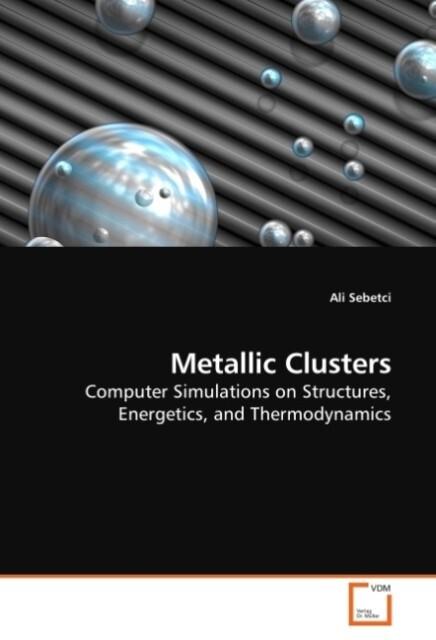 Metallic Clusters als Buch von Ali Sebetci