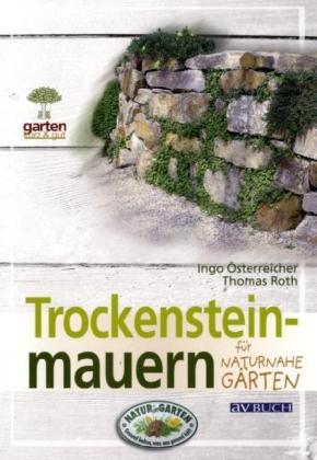 Trockensteinmauern naturnah gestalten als Buch ...
