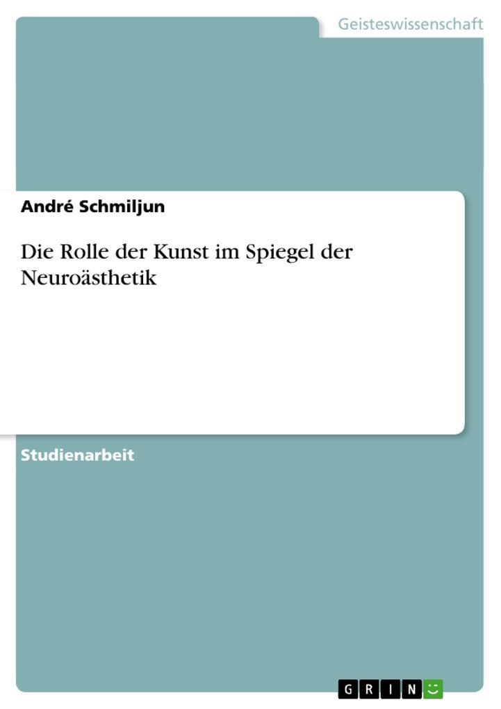 Die Rolle der Kunst im Spiegel der Neuroästheti...