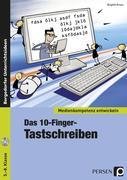 Medienkompetenz entwickeln. Das 10-Finger-Tastschreiben
