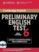 Cambridge Preliminary English Test 6 with Answers: Examination Papers from University of Cambridge ESOL Examinations [With 2 CDs]