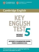Cambridge Key English Test 5 Student's Book Without Answers: Official Examination Papers from University of Cambridge ESOL Examinations