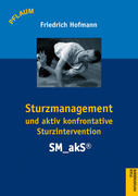 Sturzmanagement und aktiv konfrontative Sturzintervention