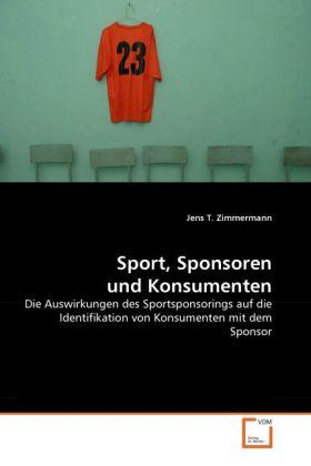 Sport, Sponsoren und Konsumenten als Buch von J...