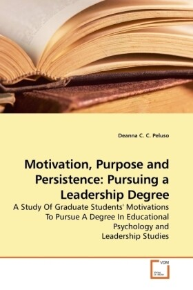 Motivation, Purpose and Persistence: Pursuing a...