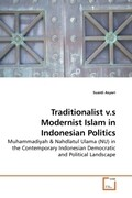 Traditionalist v.s Modernist Islam in Indonesian Politics