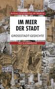Im Meer der Stadt. Großstadt-Gedichte. Text und Kommentar