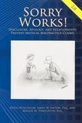 Sorry Works! 2.0: Disclosure, Apology, and Relationships Prevent Medical Malpractice Claims