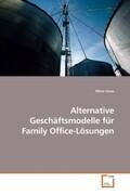 Alternative Geschäftsmodelle für Family Office-Lösungen