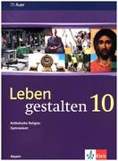 Leben gestalten. Unterrichtswerk für den katholischen Religionsunterricht am Gymnasium. Schülerbuch 10. Klasse