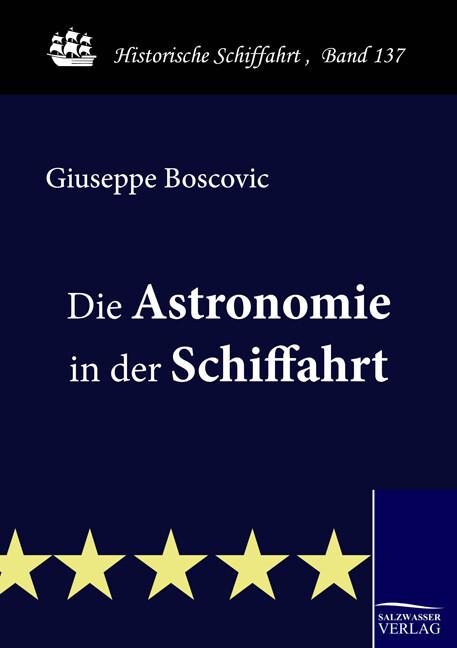 Die Astronomie in der Schiffahrt als Buch von G...