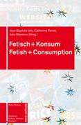 Fetisch + Konsum / Fetish + Consumption