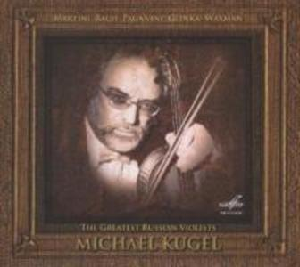 The Greatest Russian Violists: Michael Kugel