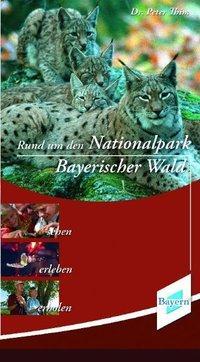Rund um den Nationalpark Bayerischer Wald als B...