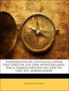 Niederdeutsche Geistliche Lieder und Sprüche aus dem Münsterlande: nach handschriften aus dem Xv. Und Xvi. Jahrhundert