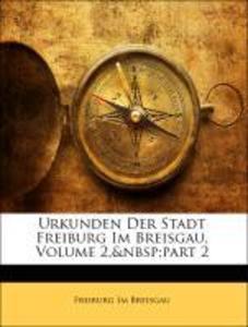 Urkunden Der Stadt Freiburg Im Breisgau als Tas...