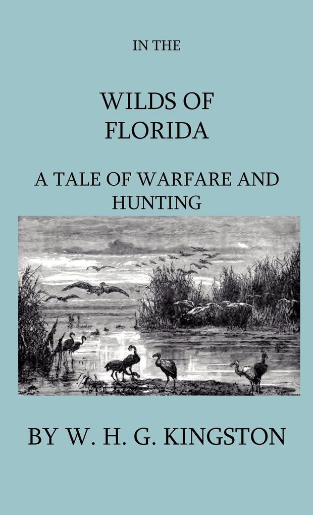 In The Wilds Of Florida - A Tale Of Warfare And...