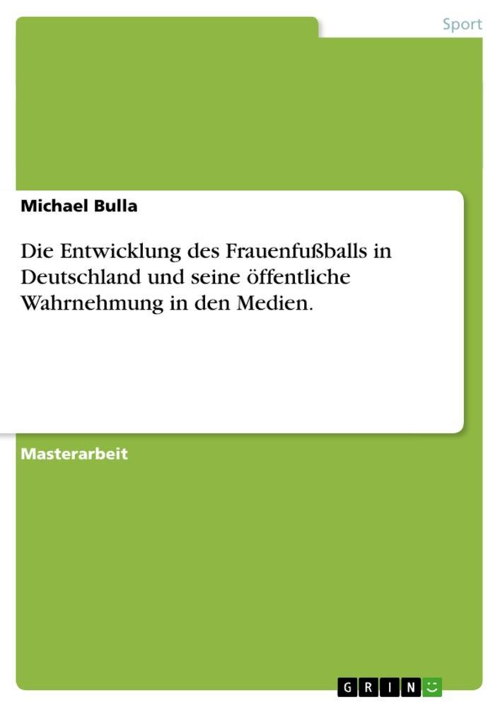 Die Entwicklung des Frauenfußballs in Deutschla...